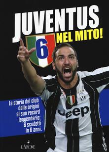 Mercatinidinataletorino.it Juventus 6 nel mito! La storia del club dalle origini al suo record leggendario: 6 scudetti in 6 anni Image