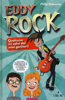Eddy Rock. Qualcuno mi salvi dai miei genitori!.pdf