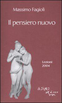 Il pensiero nuovo. Lezioni 2004