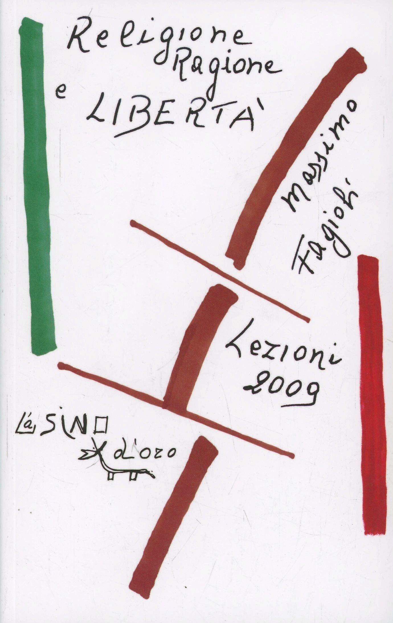 Religione ragione e libertà. Lezioni 2009