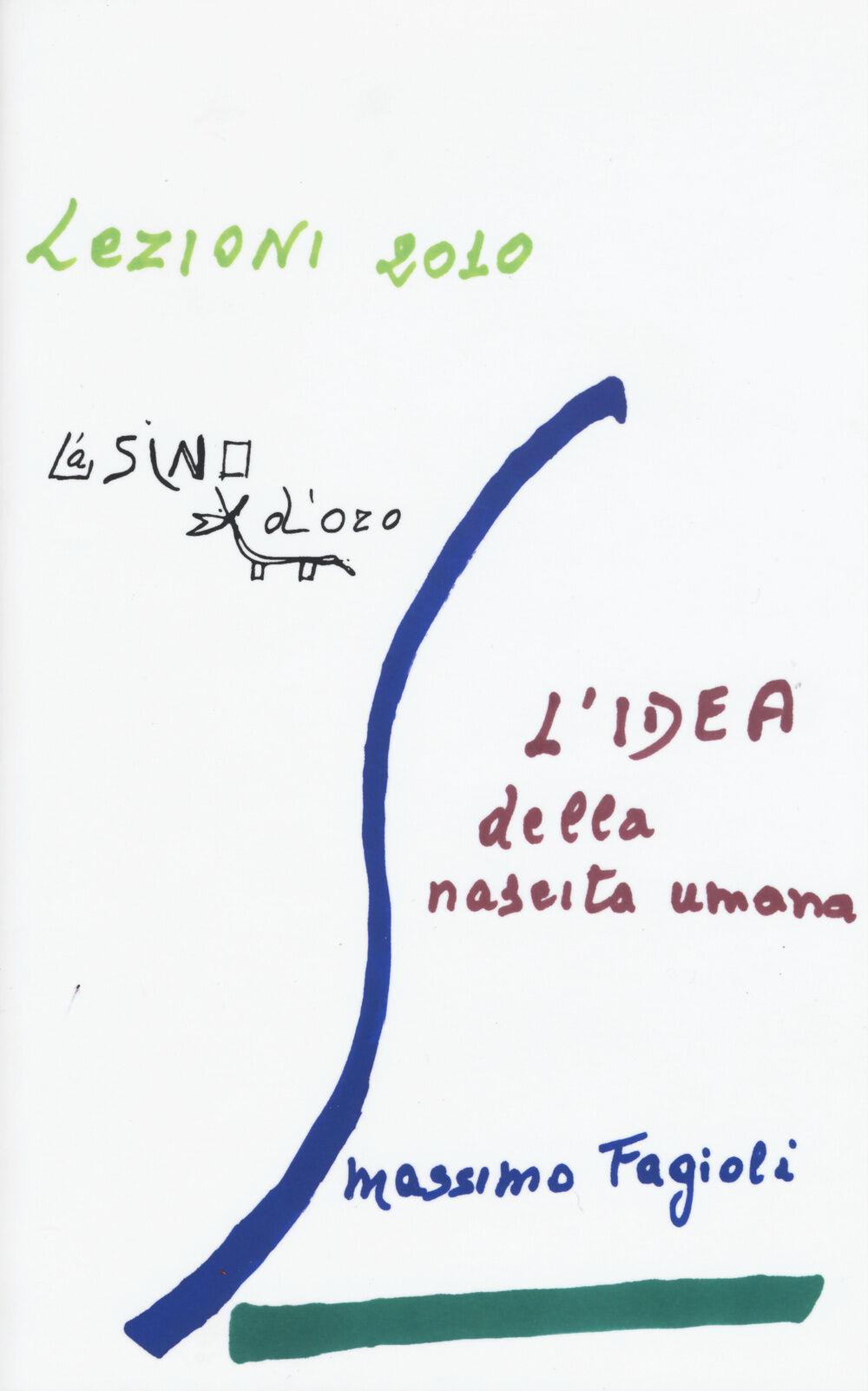 L' idea della nascita umana. Lezioni 2010