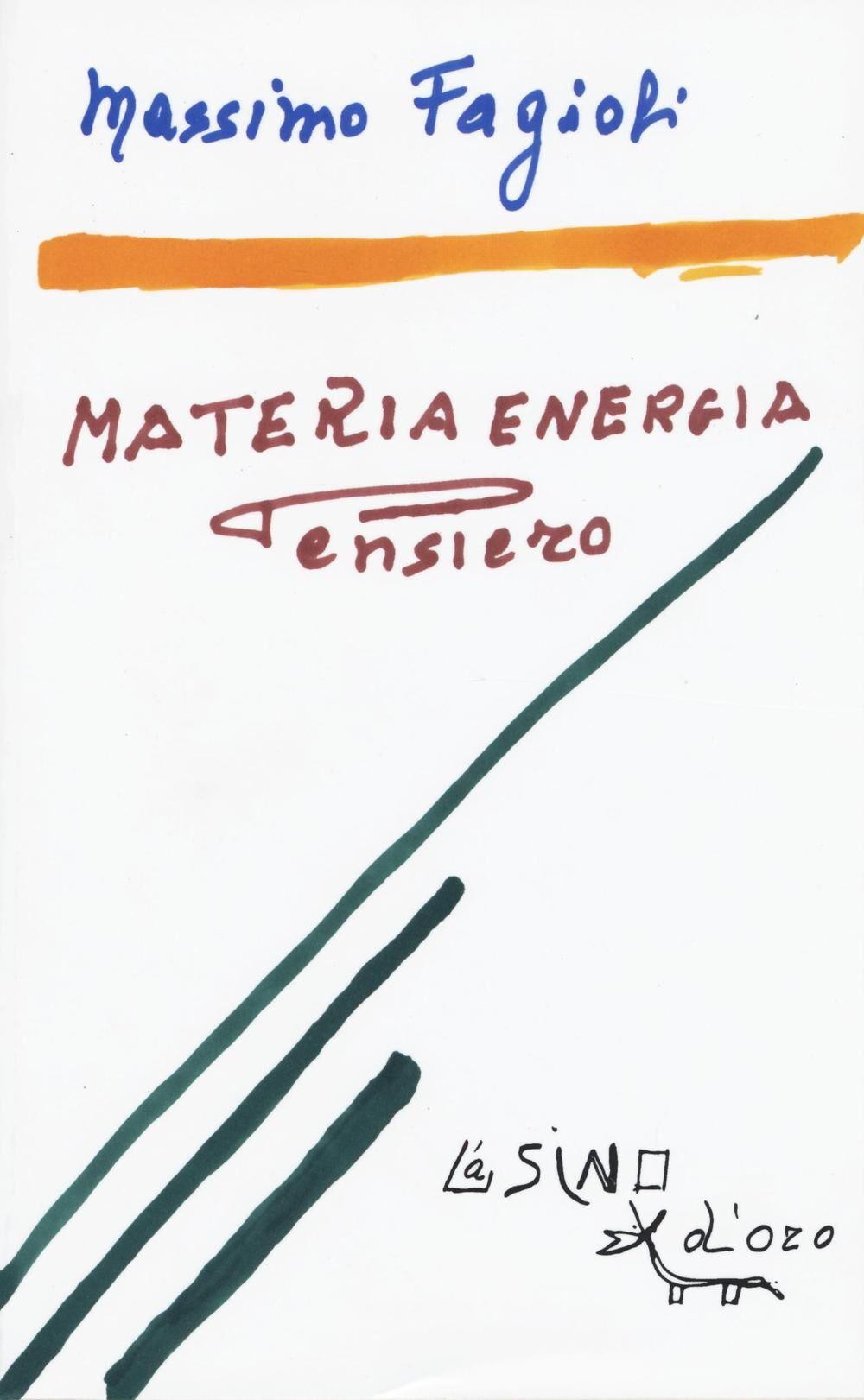 Materia energia pensiero. Lezioni 2011