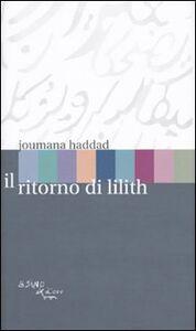 Libro Il ritorno di Lilith Joumana Haddad