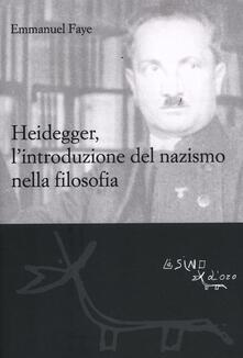 Heidegger, l'introduzione del nazismo nella filosofia - Emmanuel Faye - copertina