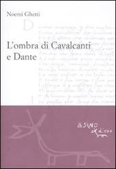 L' ombra di Cavalcanti e Dante