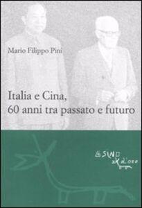 Italia e Cina, 60 anni tra passato e futuro