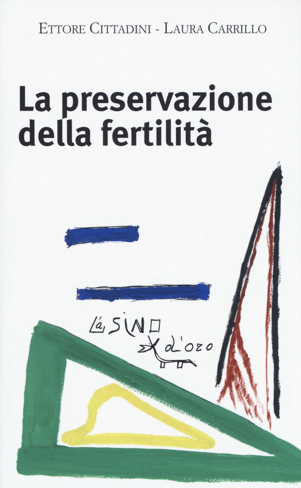 La preservazione della fertilità. Concepire dopo la malattia