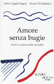 Writersfactory.it Amore senza bugie. Storia e scoperta della sessualità Image