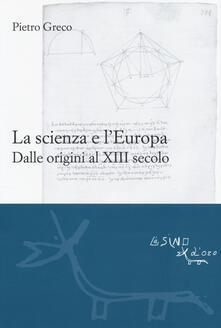 Parcoarenas.it La scienza e l'Europa. Dalle origini al XIII secolo Image