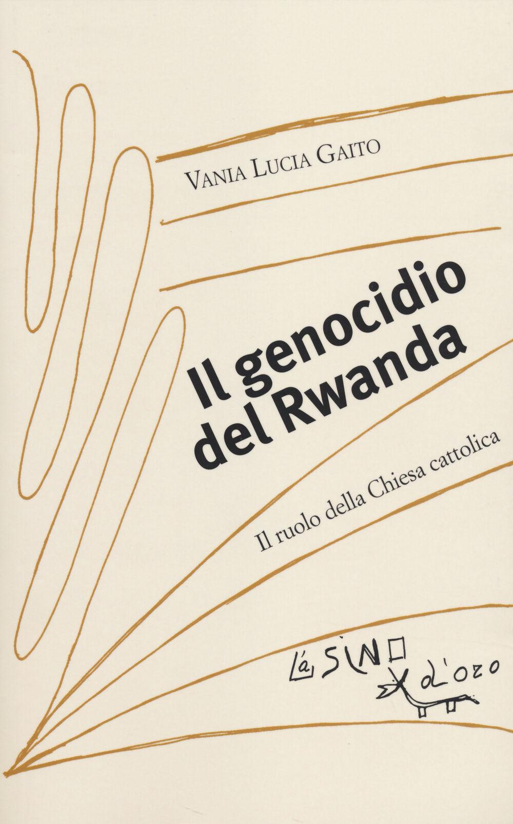 Il genocidio del Rwanda. Il ruolo della Chiesa cattolica