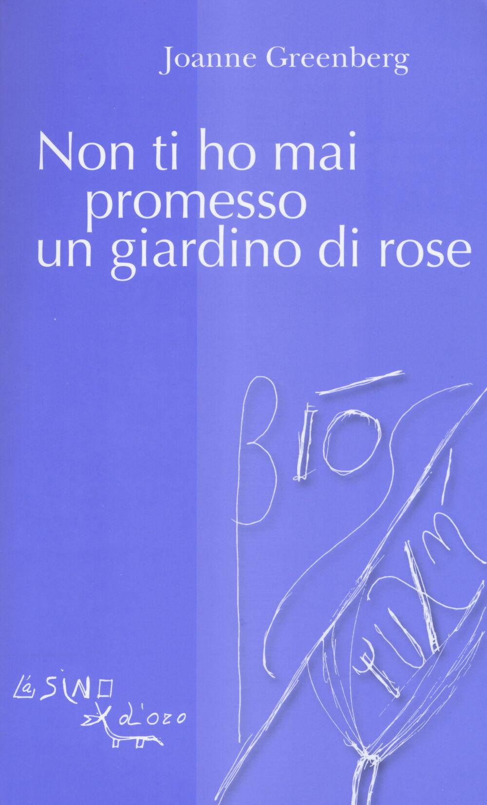 Non ti ho mai promesso un giardino di rose