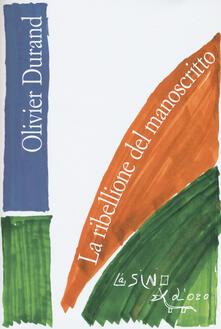 La ribellione del manoscritto - Olivier Durand - copertina