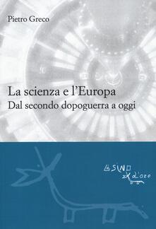 Rallydeicolliscaligeri.it La scienza e l'Europa. Dal secondo dopoguerra a oggi Image