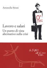 Lavoro e salari. Un punto di vista alternativo sulla crisi