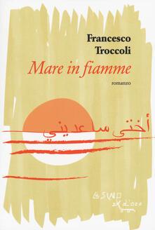 Mare in fiamme - Francesco Troccoli - copertina