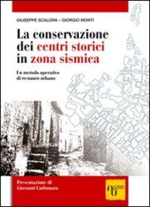 La conservazione dei centri storici in zona sismica. Un metodo operativo di restauro urbano