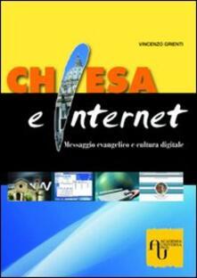 Chiesa e Internet. Messaggio evangelico e cultura digitale - Vincenzo Grienti - copertina