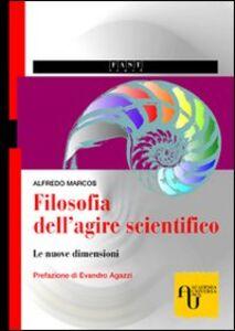 Filosofia dell'agire scientifico. Le nuove dimensioni