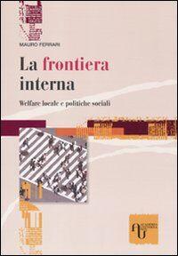 La frontiera interna. Welfare locale e politiche sociali