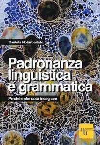 La padronanza linguistica. Grammatica discorsiva della lingua italiana
