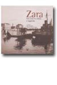 Zara. Una città tra storia e leggenda