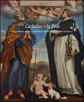 La salute e la fede. Il patrimonio artistico, archivistico e librario degli ospedali di Padova