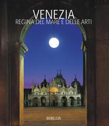 Warholgenova.it Venezia. La regina del mare e delle arti. Ediz. italiana e inglese Image