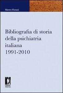 Bibliografia di storia della psichiatria italiana 1991-2010