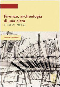 Firenze, archeologia di una città (secoli I a.C.-XIII d.C.)