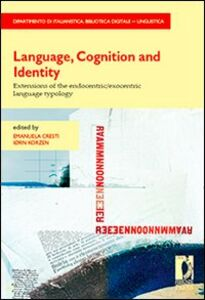 Language, cognition and identity. Extensions of the endocentric/exocentric language typology