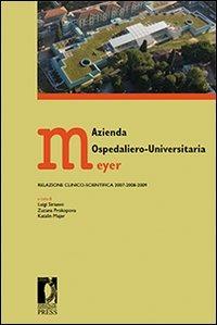 Azienda ospedaliero-universitaria Meyer. Relazione clinico-scientifica 2007-2008-2009 - - wuz.it