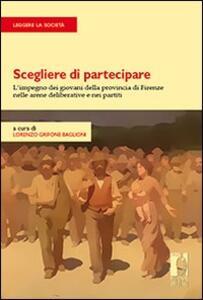 Scegliere di partecipare. L'impegno dei giovani della provincia di Firenze nelle arene deliberative e nei partiti