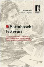 Sottoboschi letterari. Sei case studies fra Otto e Novecento