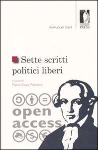Foto Cover di Sette scritti politici liberi, Libro di Immanuel Kant, edito da Firenze University Press