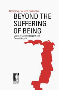 Beyond the suffering of being. Desire in Giacomo Leopardi and Samuel Beckett