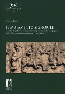 Camfeed.it Il mutamento signorile. Assetti di potere e comunicazione politica nelle campagne dell'Italia centro-settentrionale (1080-1130 c.) Image