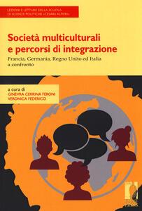 Società multiculturali e percorsi di integrazione. Francia, Germania, Regno Unito ed Italia a confronto