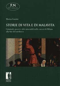 Storie di vita e di malavita. Criminali, poveri e altri miserabili nelle carceri di Milano alla fine del Medioevo