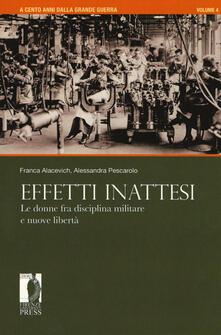 A cento anni dalla grande guerra. Vol. 4: Effetti inattesi. Le donne fra disciplina militare e nuove libertà..pdf