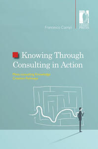 Knowing through consulting in action. Meta-consulting knowledge creation pathways