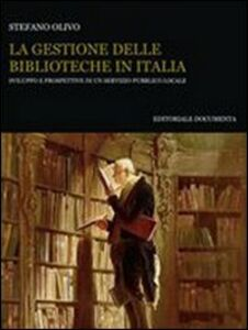 La gestione delle biblioteche in Italia. Sviluppo e prospettive di un servizio pubblico locale