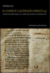 Il codice Laudiano greco 35. L'identità missionaria di un libro nell'Europa altomedievale