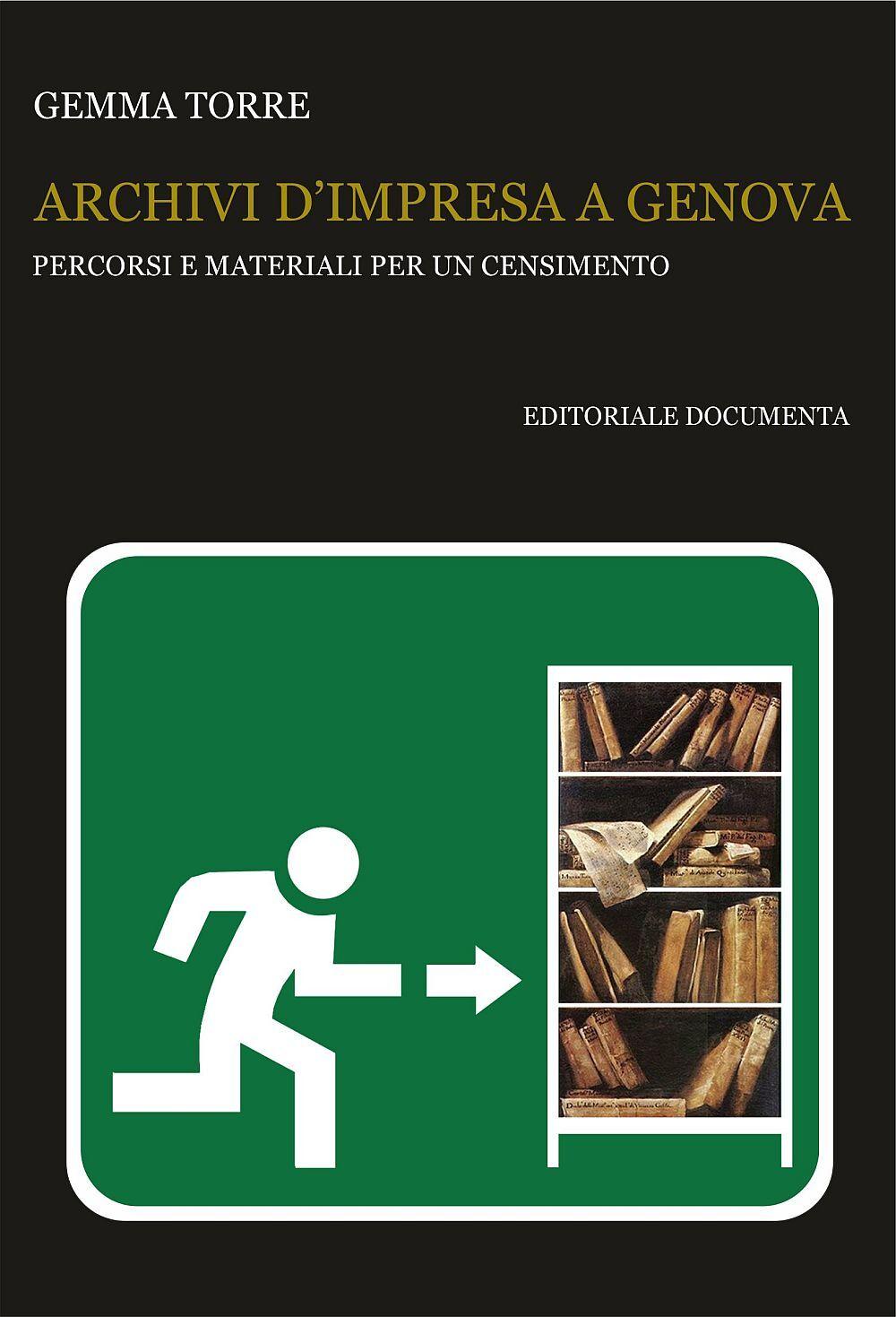 Archivi d'impresa a Genova. Percorsi e materiali per un censimento