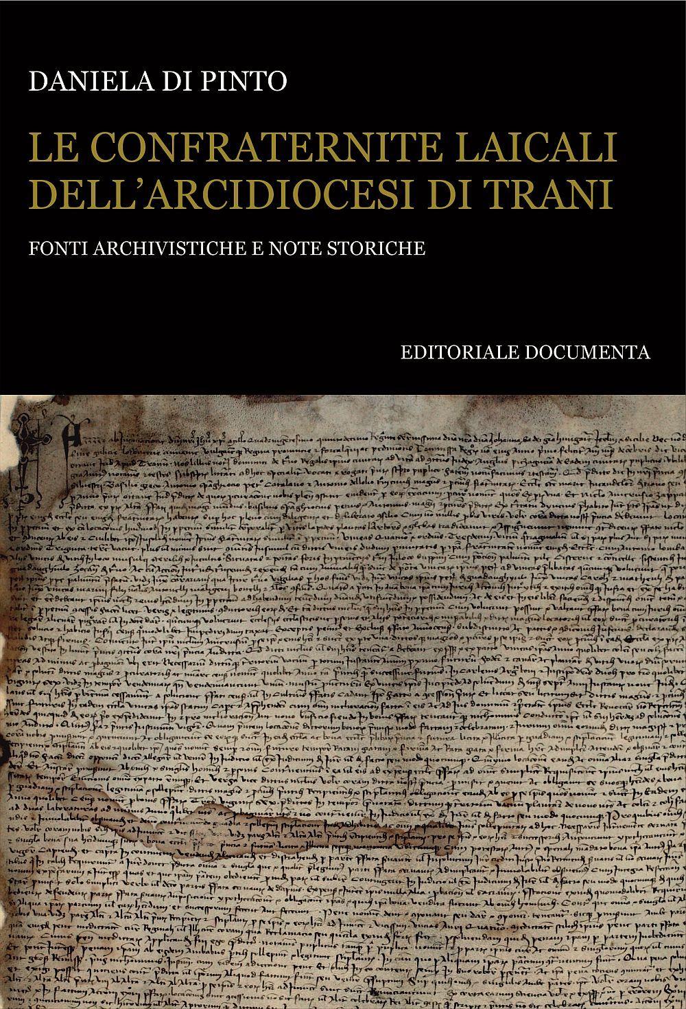 Le confraternite laicali dell'Arcidiocesi di Trani. Fonti archivistiche e note storiche
