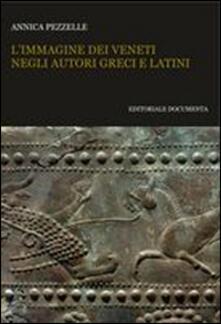 L' immagine dei veneti negli autori greci e latini - Annica Pezzelle - copertina