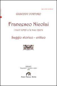 Francesco Nicolai. I suoi tempi e le sue opere