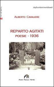 Reparto agitati. Poesie 1936
