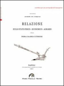 Relazione sullo stato fisico-economico-agrario della prima Calabria ulteriore