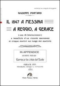 Il 1847 a Messina, a Reggio, a Gerace. In appendice: Gerace la città del sole