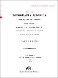 Antica topografia istorica del Regno di Napoli. Vol. 1